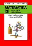 Matematika pro 8.ročník ZŠ, 3.díl – Kruh, kružnice, válec; konstrukční úlohy (přepracované vydání) - Oldřich Odvárko, ...