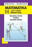 Matematika pro 9. roč. ZŠ - 1.díl - Soustavy rovnic, funkce, lomené výrazy 3.vydání - Oldřich Odvárko, ...