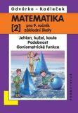 Matematika pro 9. roč. ZŠ - 2.díl - Jehlan, kužel, koule; Podobnost; Goniometrické funkce - Oldřich Odvárko, ...