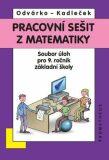 Matematika pro 9. roč. ZŠ - Pracovní sešit,sbírka úloh přepracované vydání - Oldřich Odvárko, ...