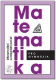 Matematika pro gymnázia Diferenciální a integrální počet - Josef Kubát, Hrubý D.