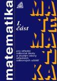 Matematika pro střední odborné školy a studijní obory SOU 1.část - Calda Emil