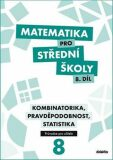 Matematika pro SŠ 8.díl - Průvodce pro učitele - M. Cizlerová,  R. Vémolová, ...
