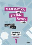 Matematika pro střední školy 1.díl Zkrácená verze - Petr Krupka
