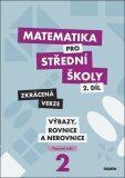Matematika pro střední školy 2.díl Zkrácená verze - Chadimová Marie