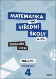 Matematika pro střední školy 4.díl Zkrácená verze - M. Králová, M. Navrátil