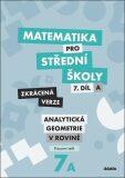 Matematika pro střední školy 7.díl Zkrácená verze - Václav Zemek, Jana Kalová