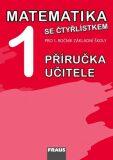 Matematika se Čtyřlístkem 1 pro ZŠ - příručka učitele - Jitka Halasová, ...