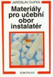 Materiály pro učební obor instalatér - Jaroslav Dufka
