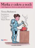 Matka z cukru a oceli - Tereza Boehmová