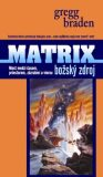 Matrix Božský zdroj - Gregg Braden