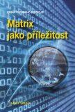 Matrix jako příležitost - Karel Spilko