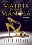 Matrix podle Manola - Julie Kenner