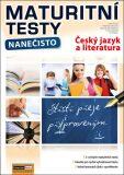 Maturitní testy nanečisto Český jazyk a literatura - Martina Komsová, ...