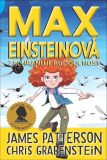 Max Einsteinová zachraňuje budoucnost - James Patterson, ...