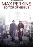 Max Perkins Editor of Genius - Scott A. Berg