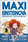 Maxi Einsteinová Geniálny experiment - James Patterson, ...