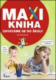 Maxi kniha - Chystáme se do školy - Iva Nováková
