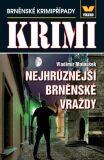Maxi krimi - Nejhrůznější brněnské vraždy - Vladimír Matoušek