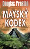 Mayský kodex - Douglas Preston
