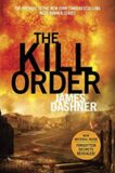 Maze Runner 4 - The Kill Order - James Dashner