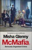 McMafia : Seriously Organised Crime (Film Tie In) - Misha Glenny