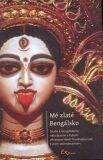 Mé zlaté Bengálsko - Lubomír Ondračka