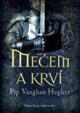 Mečem a krví - Pip Vaughan-Hughes
