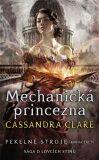 Mechanická princezna - Cassandra Clare