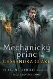 Mechanický princ - Cassandra Clare