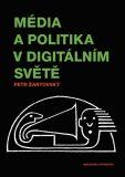 Média a politika v digitálním světě - Petr Žantovský