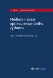 Mediace v praxi optikou empirického výzkumu - autorů kolektiv, ...
