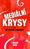 Mediální krysy aneb jak novináři manipulují - Lubomír Hudo