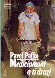 Medicínmani a ti druzí - Pavel Pafko