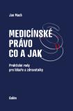 Medicínské právo - co a jak - Jan Mach
