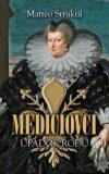 Mediciovci - Matteo Strukul