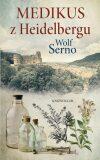 Medikus z Heidelbergu - Wolf Serno
