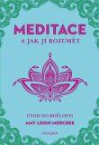 MEDITACE a jak jí rozumět - Leigh Mercree Amy