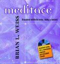 Meditace – Dosažení vnitřního míru, lásky a radosti + CD - Brian L. Weiss