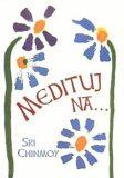Medituj na... - Sri Chinmoy