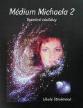 Médium Michaela 2 - Libuše Steckerová