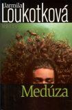 Medúza - Jarmila Loukotková, ...