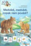 Medvědi, medvědi copak nám povědí - Katja Reiderová, ...