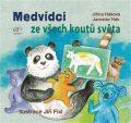 Medvídci ze všech koutů světa - Jiří Fixl,  Jaroslav Hák, ...