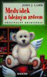 Medvídek s falešným srdcem - John J. Lamb