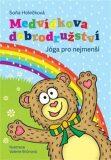 Medvídkova dobrodružství  – jóga pro nejmenší - Soňa Holečková