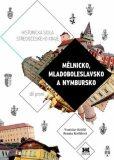 Mělnicko, Mladoboleslavsko, Nymbursko - Vratislav Košťál, ...