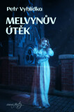 Melvynův útěk - Petr Vyhlídka