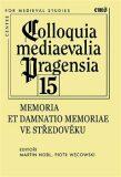 Memoria et damnatio memoriae ve středověku - Martin Nodl, Piotr  Wecowski
