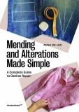 Mending and Alterations Made Simple: A Complete Guide to Clothes Repair - de Leo